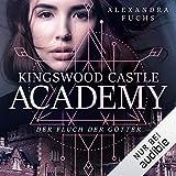 Der Fluch der Götter: Kingswood Castle Academy 1